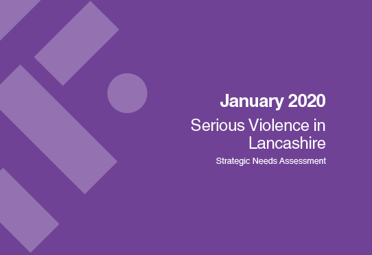 Serious Violence in Lancashire - strategic needs assessment