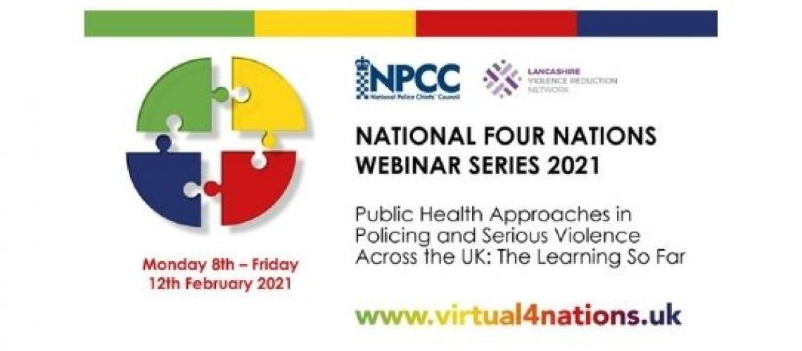 Four Nations Webinar Series: Public Health Approaches In Policing Monday 8th - Friday 12th February 2021